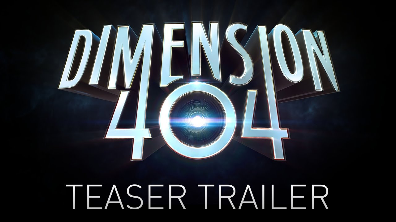 Dimension 404 Teaser Trailer